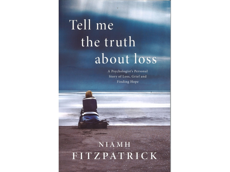 Niamh Fitzpatrick - Tell Me The Truth About Loss