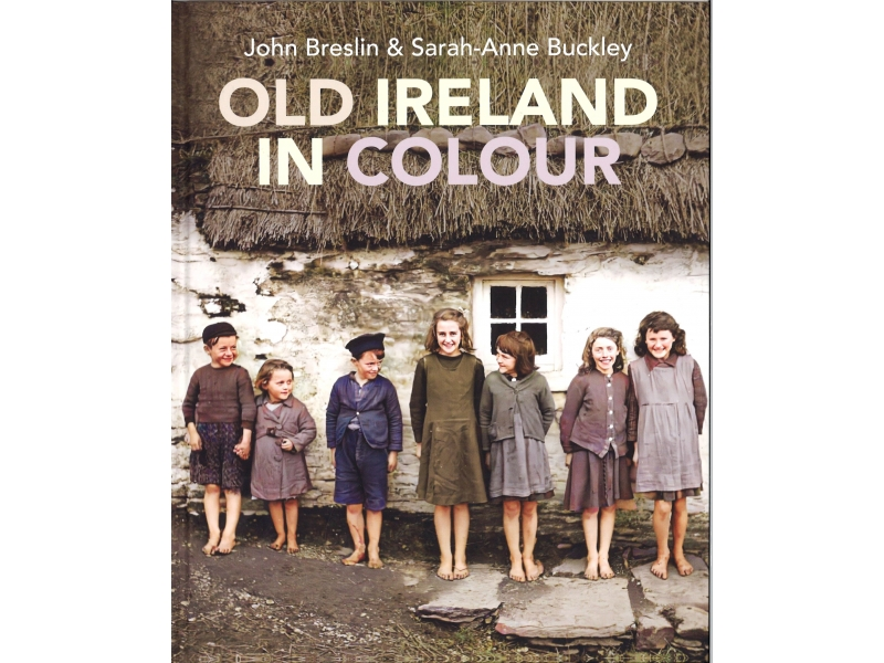 Old Ireland In Colour - John Breslin & Sarah-Anne Buckley