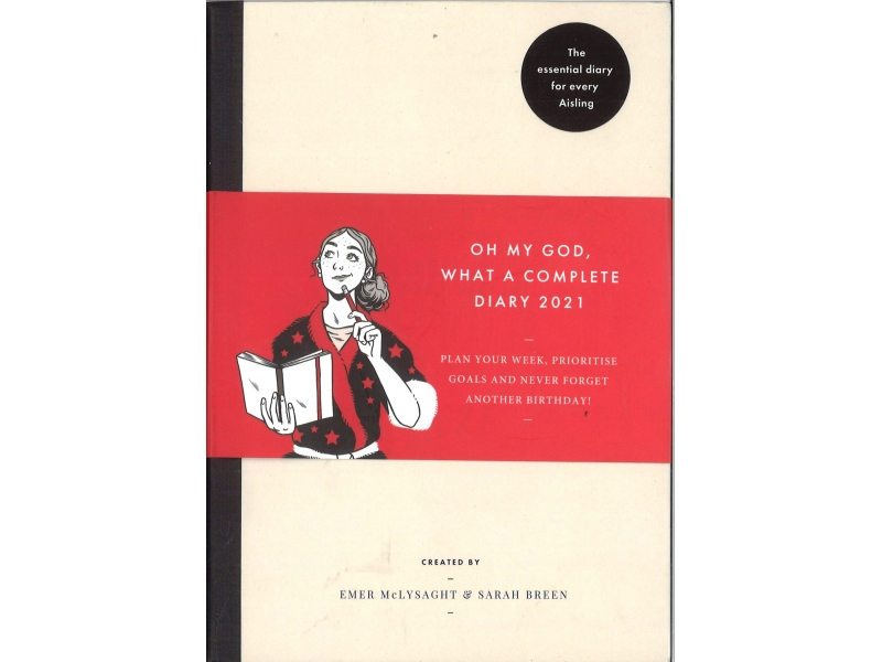 Oh My God What A Complete Diary -  Emer McLysaght & Sarah Breen