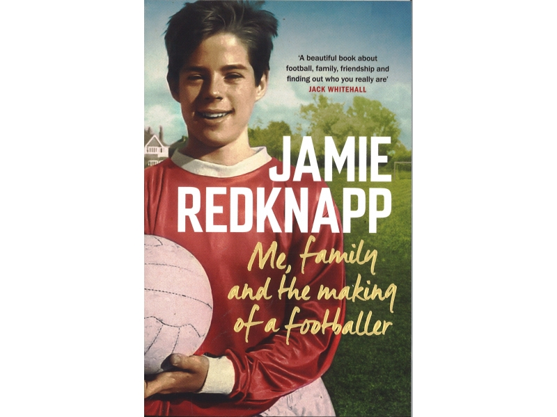 Jamie Reknapp Me Family And The Making Of A Footballer - Jamie Redknapp