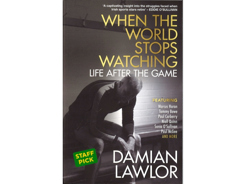 When The World Stops Watching - Damian Lawlor