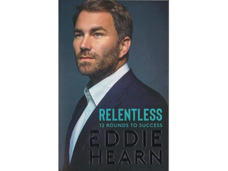 Relentless 12 Rounds To Success - Eddie Hearn