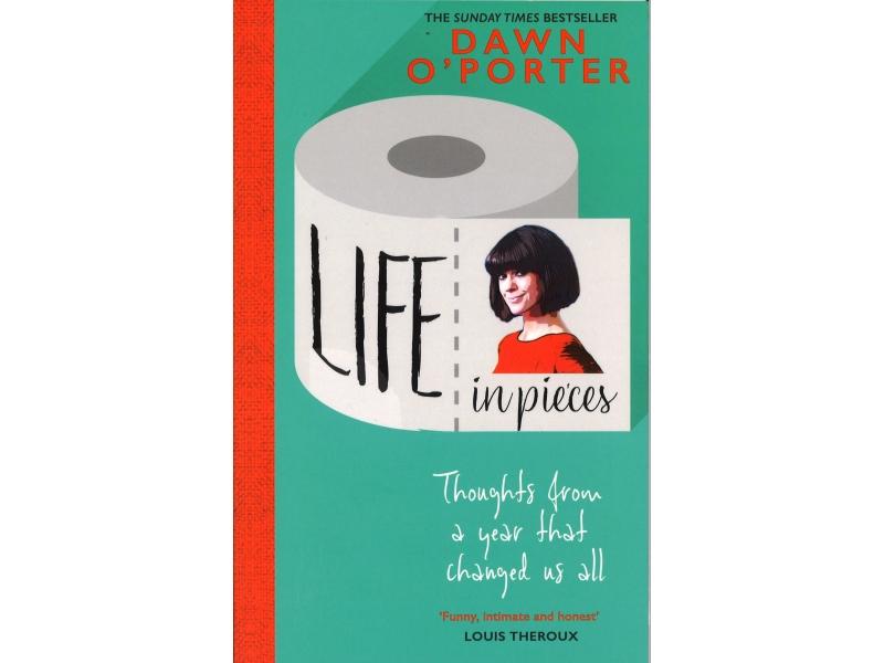 Dawn O'Porter - Life In Pieces