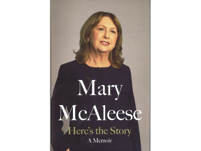 Mary McAleese - Here's The Story A Memoir