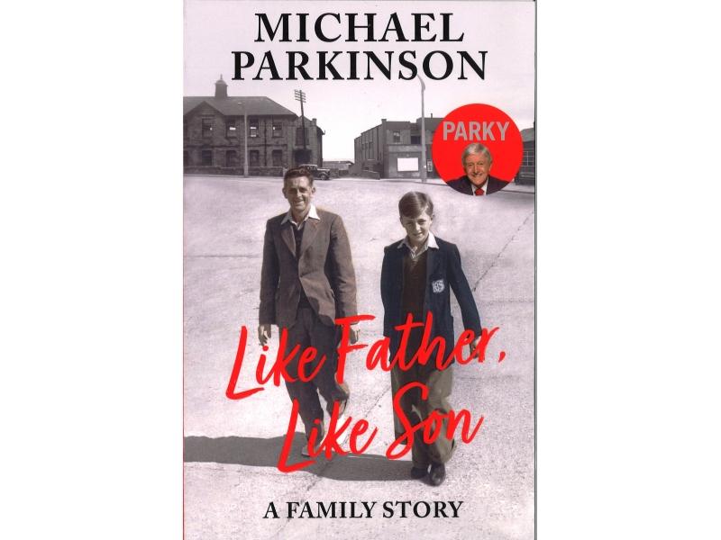 Michael Parkinson - Like Father Like Son