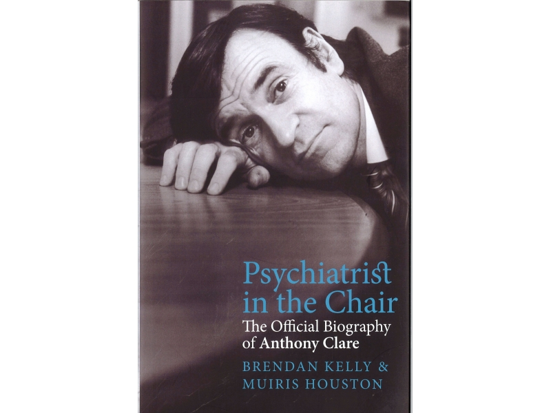 Anthony Clare Psychiatrist In The Chair - Brendan Kelly  & Muris Houston