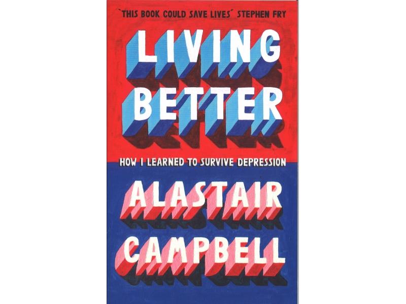 Alastair Campbell - Living Better