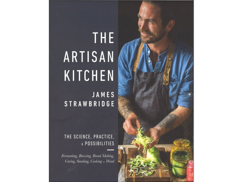 The Artisan Kitchen - James Strawbridge