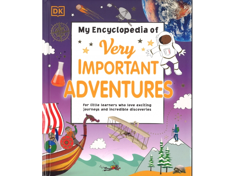 My Encyclopedia Of Very Important Adventures - DK
