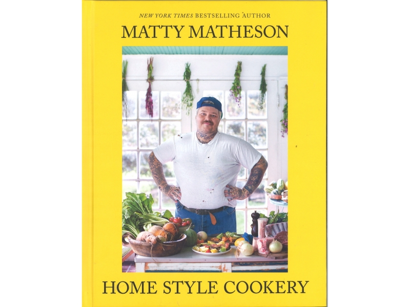 Home Style Cookery - Matty Matheson