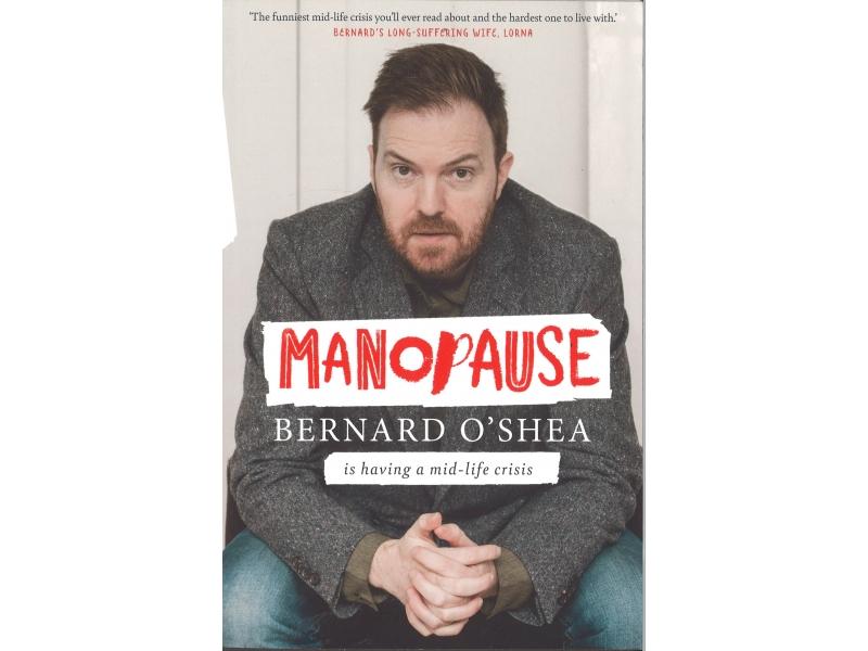 Bernard O'Shea - ManoPause