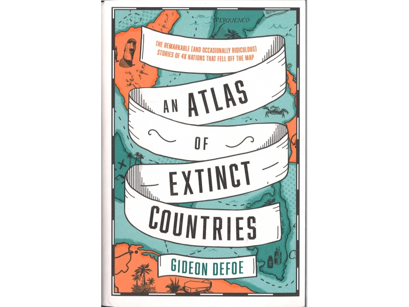An Atlas Of Extinct Countries - Gideon Defoe
