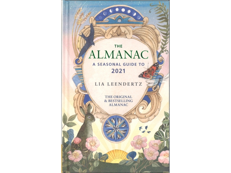 The Almanac - A Seasonal Guide To 2021 - Lia Leendertz