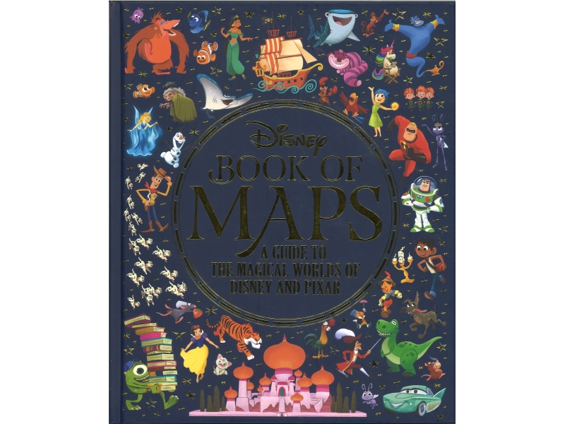 Disney Book Of Maps - A Guide To The Magical Worlds Of Disney