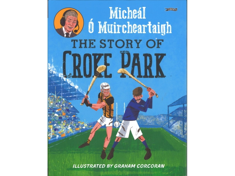 The Story Of Croke Park - Micheal O' Muircheartaigh