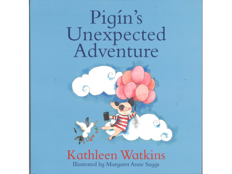 Pigin's Unexpected Adventure - Kathleen Watkins