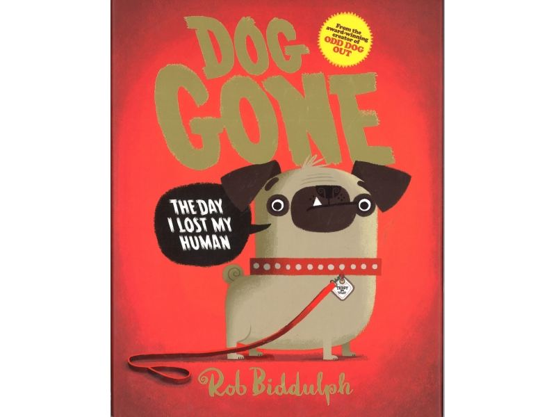 Dogs Gone - Rob Biddulph