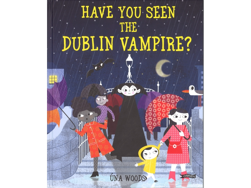 Have You Seen The Dublin Vampire ? - Una Woods