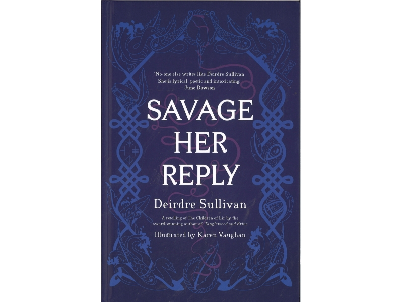 Deirdre Sullivan - Savage Her Reply