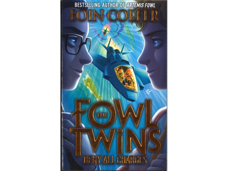 Fowl Twins - Deny All Charges - Eoin Colfer