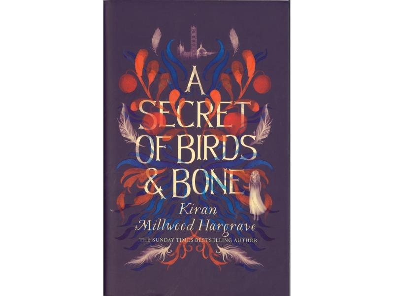 Kiran Millwood Hargrave - Secrets Of Birds And Bone