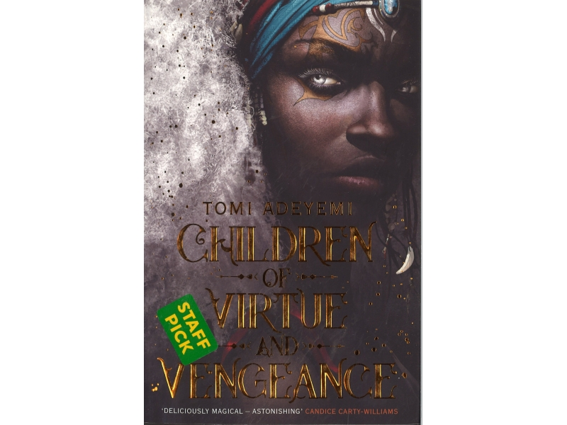 Tomi Adeyemi - Children Of Virtue And Vengeance