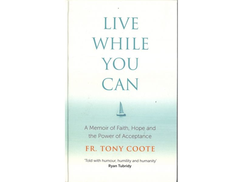 Live While You Can - FR. Tony Coote