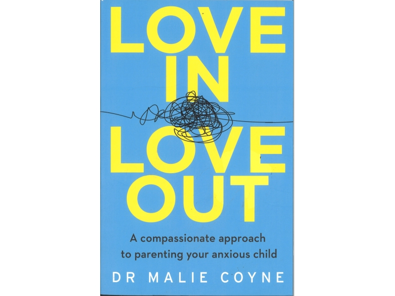 Love In Love Out - Dr Malie Coyne