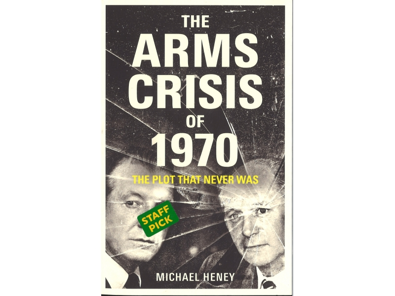 The Arms Of Crisis Of 1970 - Michael Henry