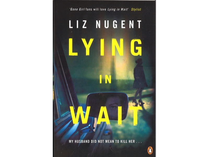 Liz Nugent - Lying In Wait