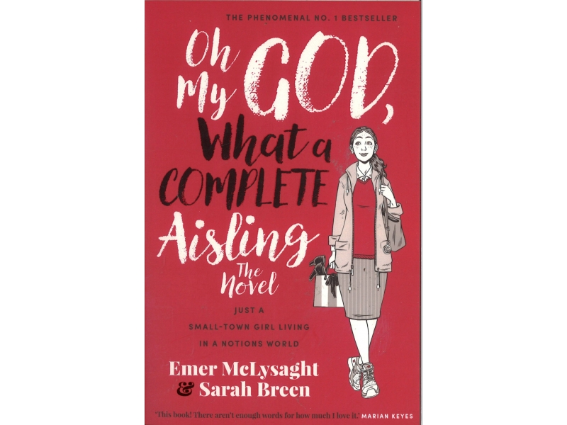 Emer McLysaght & Sarah Breen - Oh My God, What A Complete Aisling