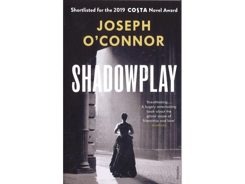 Joseph O'Connor - Shadowplay