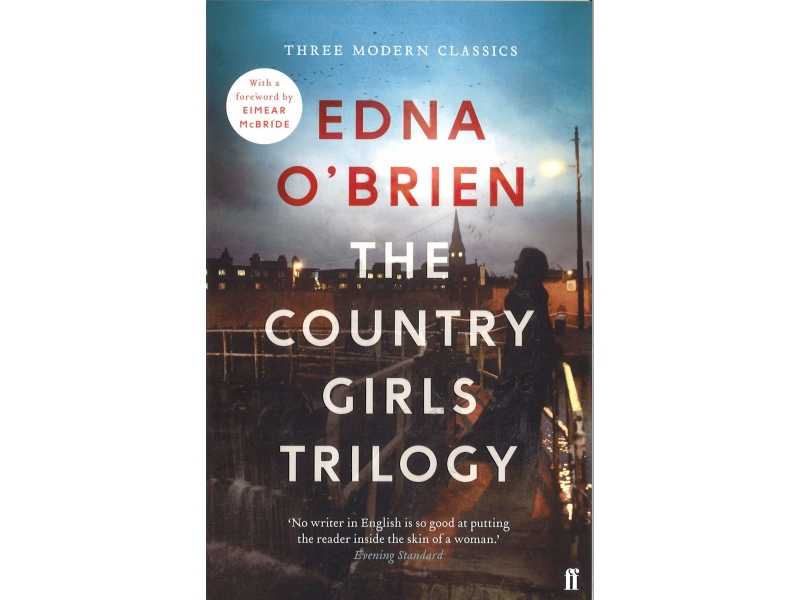 Edna O'Brien - The Country Girls Trilogy