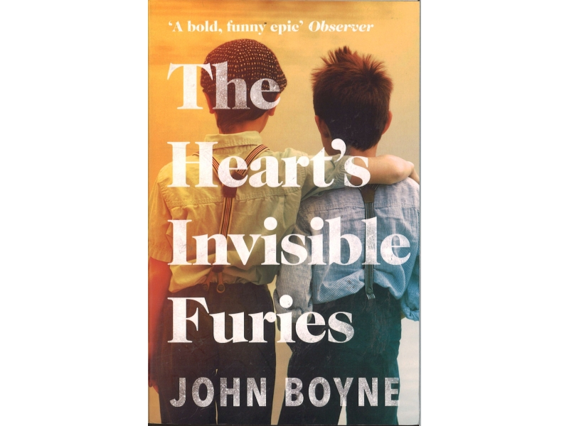 John Boyne - The Hearts Invisible Furies