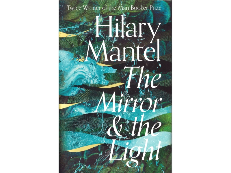 Hilary Mantel - The Mirror & The Light