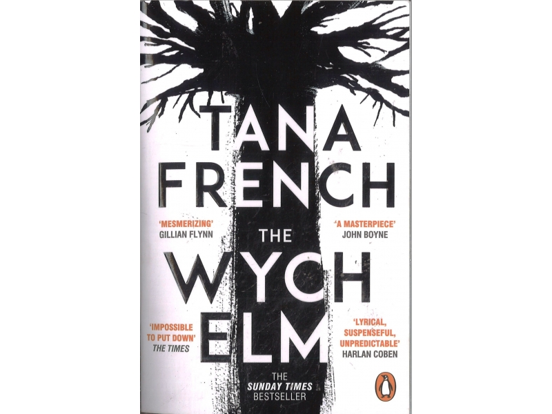 Tana French - The Wych Elm