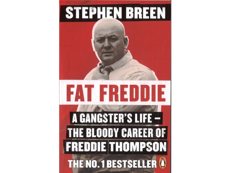 Stephen Breen - Fat Freddie - A Gangster's Life