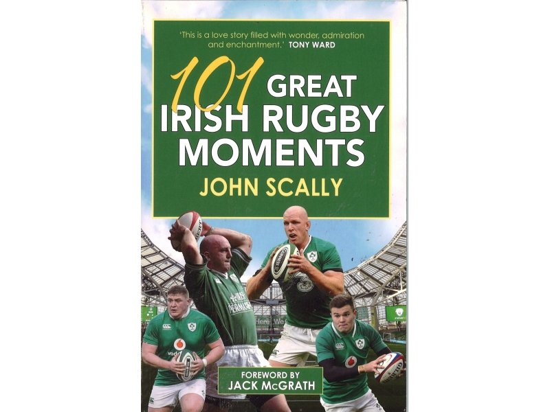 John Scally - 101 Great Irish Rugby Moments