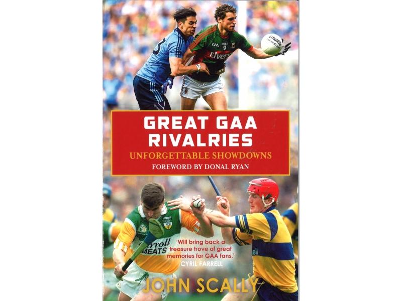 John Scally - Great GAA Rivalries