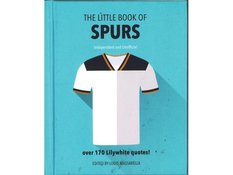 Louis Massarella - The Little Book Of Spurs