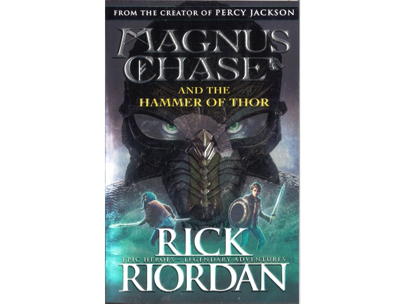Rick Riordan - Magnus Chase And The Hammer Of Thor