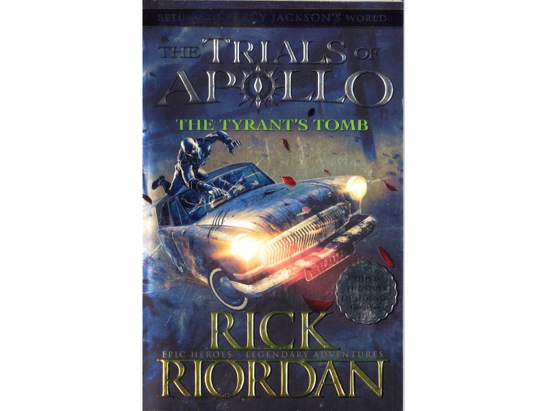 Rick Riordan - The Trials Of Apollo - The Tyrant's Tomb