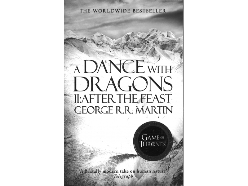 George R.R. Martin  - Game Of Thrones Book 7 - A Dance With Dragons 2 - After The Feast