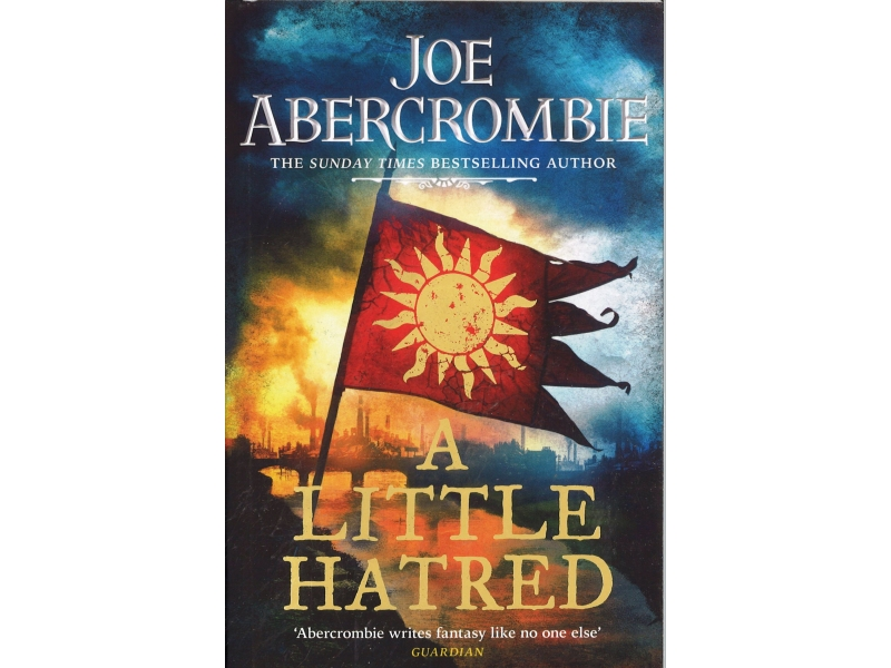 Joe Abercrombie - A Little Hatred