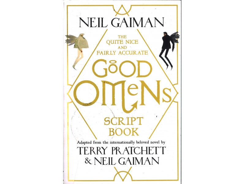 Terry Pratchett & Neil Gaiman - The Quite Nice And Fairy Accurate Good Omens Script Book