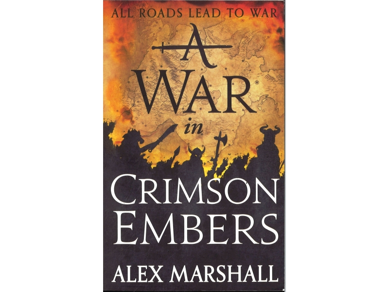 Alex Marshall - A War In Crimson Embers