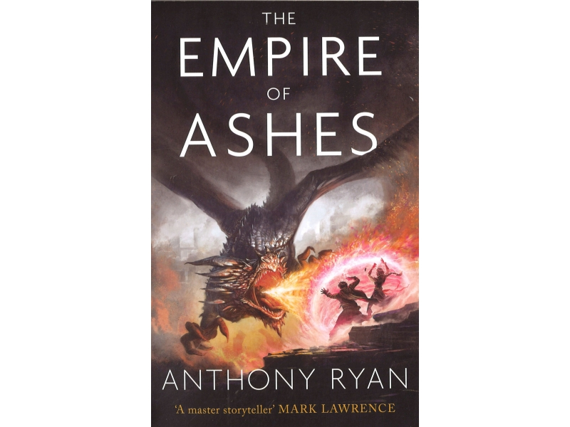Anthony Ryan - The Empire Of Ashes - The Dracoins Memoria Book 3