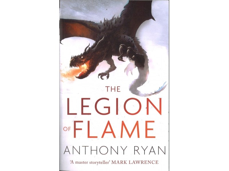 Anthony Ryan - The Legion Of Flame - The Dracoins Memoria Book 2