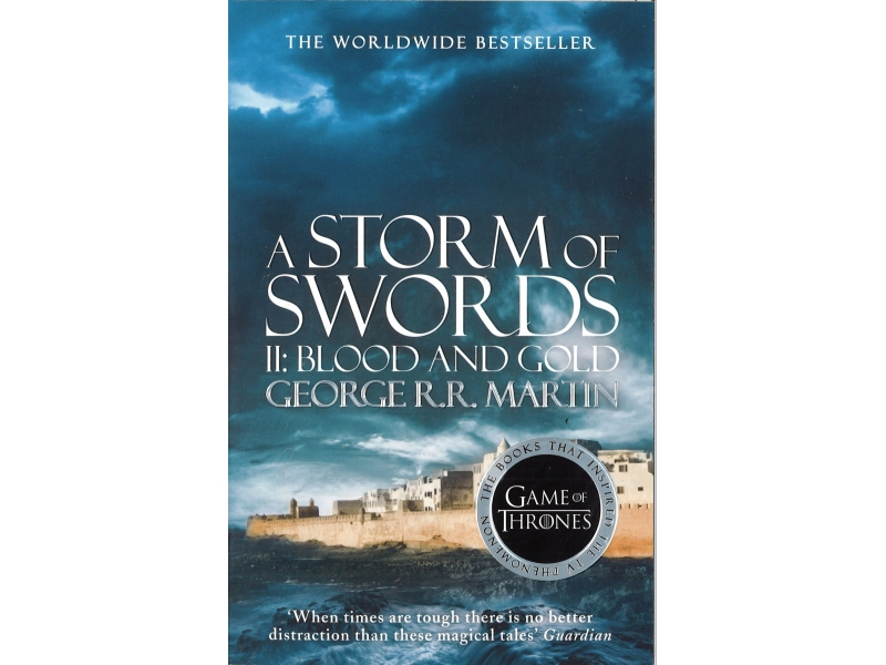 George R.R. Martin  - Game Of Thrones Book 4 - A Storm Of Swords 2 - Blood & Gold