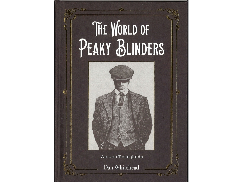 The World Of Peaky Blinders